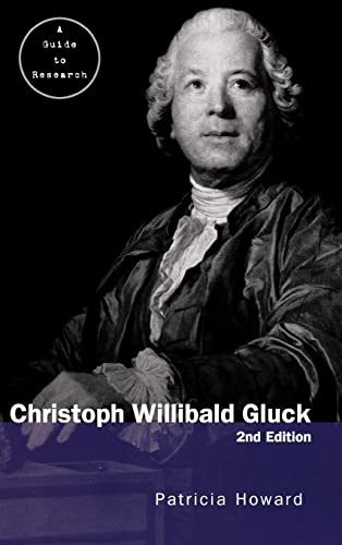 9780415940726: Christoph Willibald Gluck: A Guide to Research (Routledge Music Bibliographies)