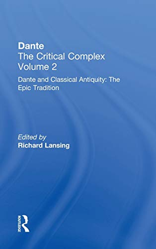 9780415940955: Dante and Classical Antiquity: The Epic Tradition: Dante: The Critical Complex (Dante the Critical Complex, Volume 2) (Vol 2)