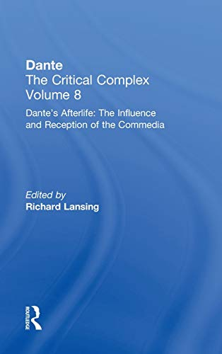 9780415941013: Dante's Afterlife: The Commedia Reborn in Art: Dante: The Critical Complex (Dante the Critical Complex, Volume 8) (Vol 8)