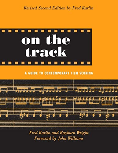 9780415941365: On the Track: A Guide to Contemporary Film Scoring