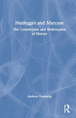 9780415941778: Heidegger and Marcuse: The Catastrophe and Redemption of History