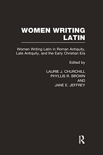 9780415941839: Women Writing Latin: Women Writing Latin in Roman Antiquity, Late Antiquity, and the Early Christian Era: Women Writing Latin in Roman Antiquity, Late Era Vol 1 (Women Writers of the World)