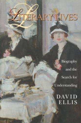 9780415942942: Literary Lives: Biography and the Search for Understanding