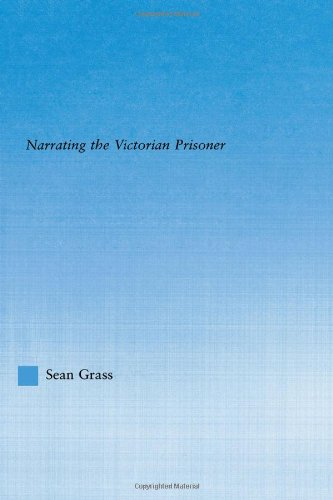 9780415943550: The Self in the Cell: Narrating the Victorian Prisoner (Literary Criticism and Cultural Theory)