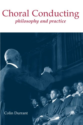 9780415943574: Choral Conducting: Philosophy and Practice