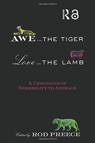 9780415943635: Awe for the Tiger, Love for the Lamb: A Chronicle of Sensibility to Animals