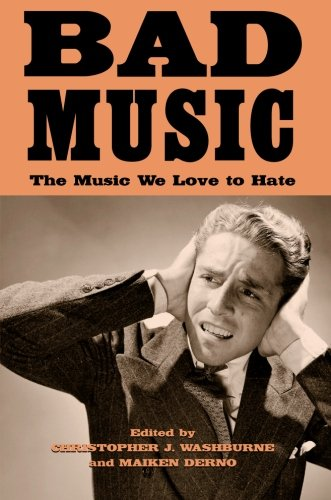 9780415943666: Bad Music: The Music We Love to Hate