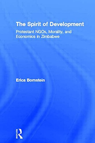 9780415943833: The Spirit of Development: Protestant NGOs, Morality, and Economics in Zimbabwe (Religion in History, Society and Culture)