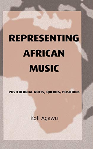 9780415943895: Representing African Music: Postcolonial Notes, Queries, Positions