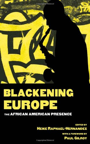 Blackening Europe: The African American Presence (Crosscurrents In African American History): Roger...