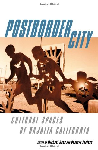 9780415944199: Postborder City: Cultural Spaces of Bajalta California