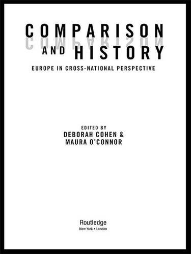 9780415944427: Comparison and History: Europe in Cross-National Perspective