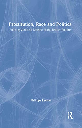 9780415944465: Prostitution, Race and Politics: Policing Venereal Disease in the British Empire