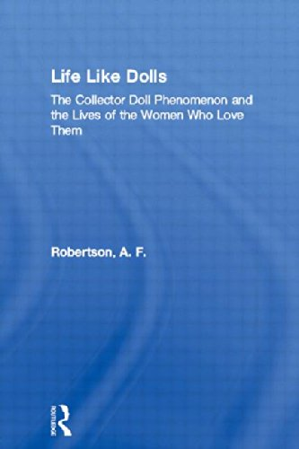 9780415944519: Life Like Dolls: The Collector Doll Phenomenon and the Lives of the Women Who Love Them