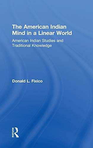 9780415944564: The American Indian Mind in a Linear World: American Indian Studies and Traditional Knowledge