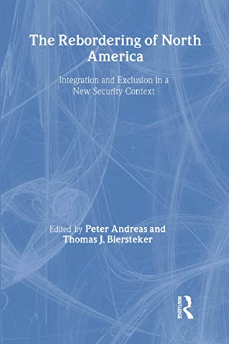 9780415944663: The Rebordering of North America: Integration and Exclusion in a New Security Context
