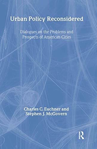 9780415944700: Urban Policy Reconsidered: Dialogues on the Problems and Prospects of American Cities