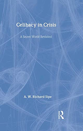 9780415944724: Celibacy in Crisis: A Secret World Revisited