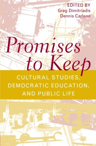 9780415944755: Promises to Keep: Cultural Studies, Democratic Education, and Public Life (Social Theory, Education and Cultural Change)