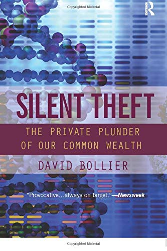 9780415944823: Silent Theft: The Private Plunder of Our Common Wealth