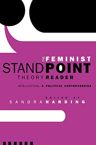 9780415945011: The Feminist Standpoint Theory Reader: Intellectual and Political Controversies