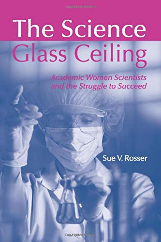 9780415945134: The Science Glass Ceiling: Academic Women Scientist and the Struggle to Succeed