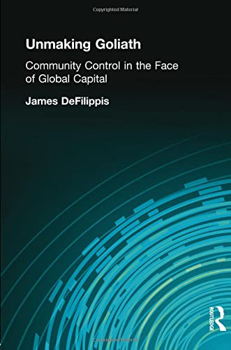 9780415945257: Unmaking Goliath: Community Control in the Face of Global Capital