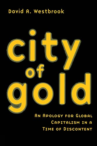 9780415945400: City of Gold: An Apology for Global Capitalism in a Time of Discontent