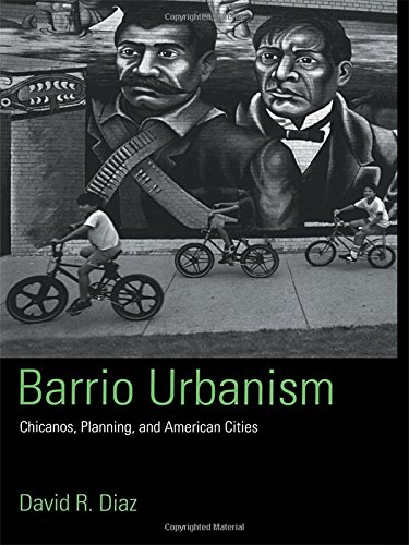 9780415945417: Barrio Urbanism: Chicanos, Planning and American Cities
