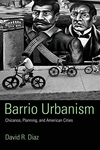 9780415945424: Barrio Urbanism: Chicanos, Planning and American Cities