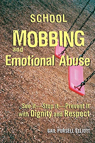 9780415945516: School Mobbing and Emotional Abuse: See it - Stop it - Prevent it with Dignity and Respect