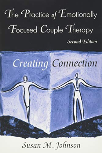 9780415945684: The Practice of Emotionally Focused Couple Therapy: Creating Connection (Basic Principles Into Practice Series)