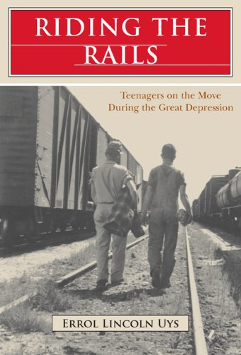 Riding the Rails: Teenagers on the Move: Errol Lincoln Uys
