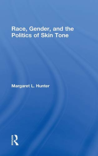 9780415946070: Race, Gender, and the Politics of Skin Tone