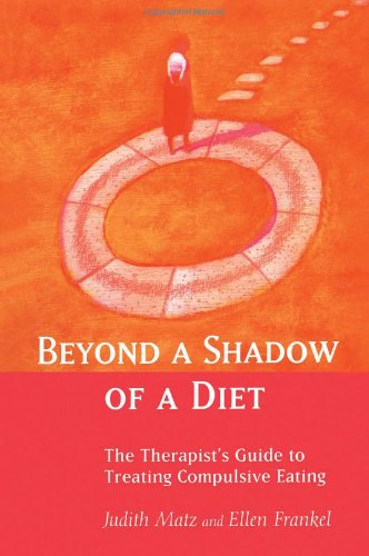 9780415946094: Beyond a Shadow of a Diet: The Therapist's Guide to Treating Compulsive Eating Disorders