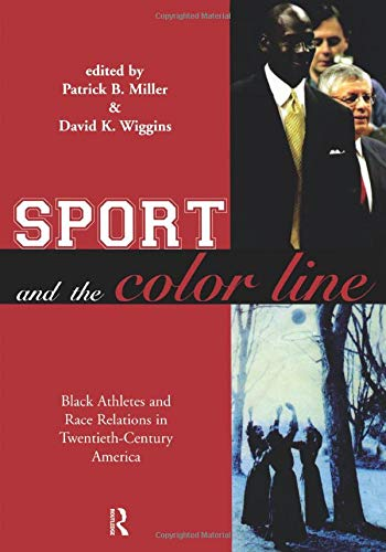 9780415946117: Sport and the Color Line: Black Athletes and Race Relations in Twentieth Century America