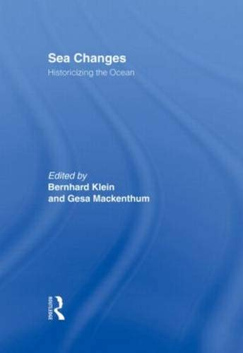 9780415946506: Sea Changes: Historicizing the Ocean