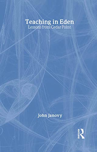 9780415946667: Teaching in Eden: Lessons from Cedar Point