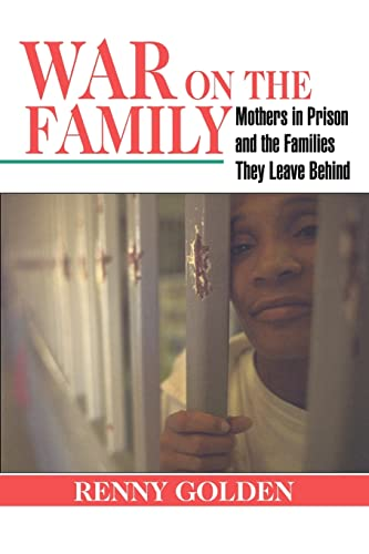 9780415946711: War on the Family: Mothers in Prison and the Families They Leave Behind