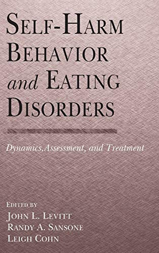 9780415946988: Self-Harm Behavior and Eating Disorders: Dynamics, Assessment, and Treatment
