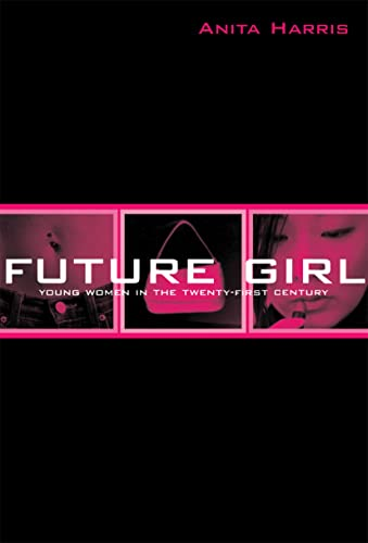 9780415947022: Future Girl: Young Women in the Twenty-First Century
