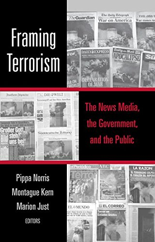 9780415947183: Framing Terrorism: The News Media, the Government and the Public