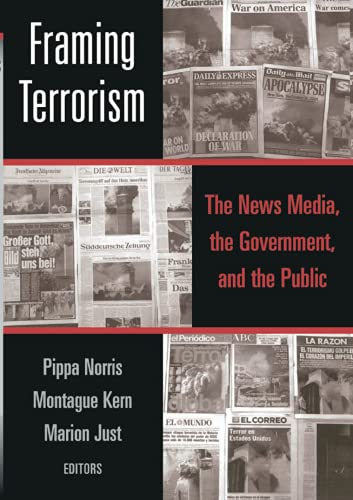 9780415947190: Framing Terrorism: The News Media, the Government and the Public