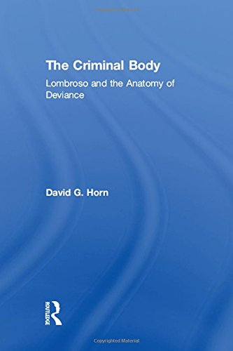 9780415947282: The Criminal Body: Lombroso and the Anatomy of Deviance