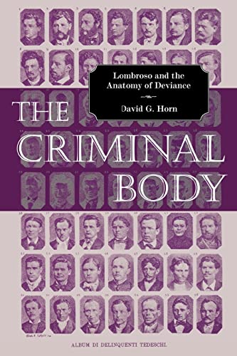 9780415947299: The Criminal Body: Lombroso and the Anatomy of Deviance
