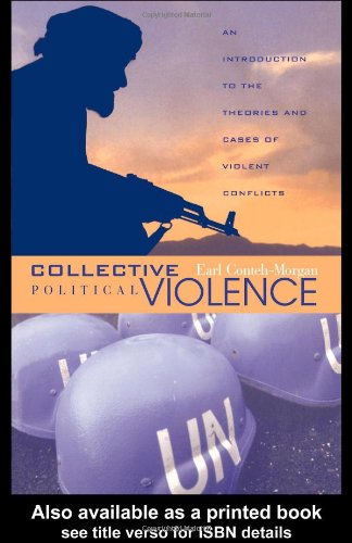 9780415947442: Collective Political Violence: An Introduction to the Theories and Cases of Violent Conflicts