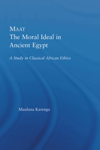 Maat, The Moral Ideal in Ancient Egypt: Maulana Karenga