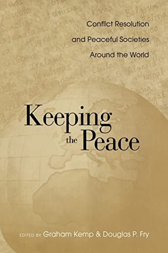 9780415947626: Keeping the Peace: Conflict Resolution and Peaceful Societies Around the World (War & Society)