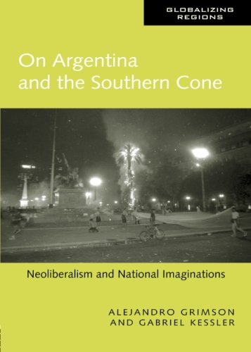 9780415947640: On Argentina and the Southern Cone: Neoliberalism and National Imaginations (Global Realities)