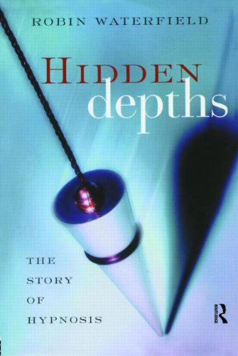 9780415947923: Hidden Depths: The Story of Hypnosis
